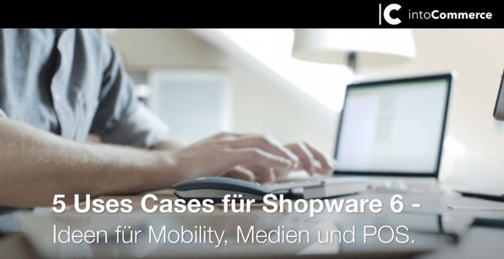 Mann am Laptop Banner Fünf Use Cases für Shopware 6