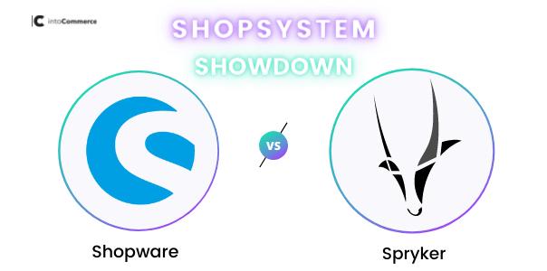 Shopware vs. Spryker