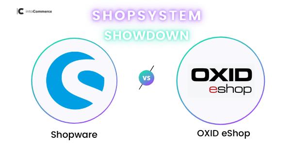 Shopware vs. OXIDeShop